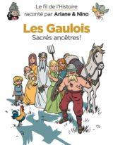 Le fil de l'histoire raconté par Ariane & Nino : Les gaulois